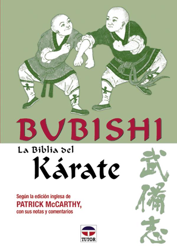 BUBISHI. LA BIBLIA DEL KARATE.SEGÚN EDICION DE PATRICK MCCARTHY