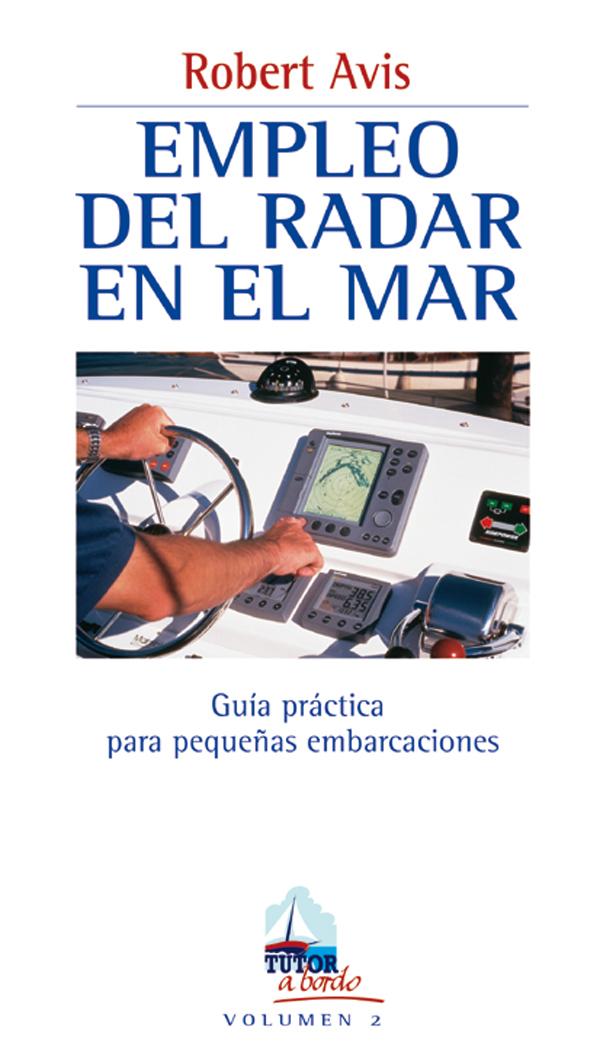 EMPLEO DEL RADAR EN EL MAR GUÍA PRÁCTICA PARA PEQUEÑAS EMBARCACIONES