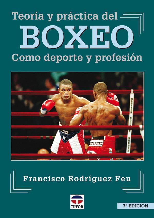 TEORÍA Y PRÁCTICA DEL BOXEO COMO DEPORTE Y PROFESIÓN