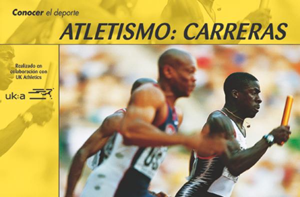 ATLETISMO: CARRERAS. CONOCER EL DEPORTE