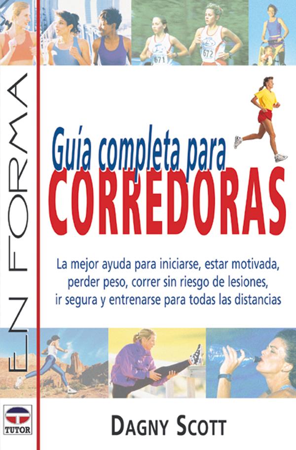 GUÍA COMPLETA DE CORREDORAS LA MEJOR AYUDA PARA INICIARSE, ESTAR MOTIV
