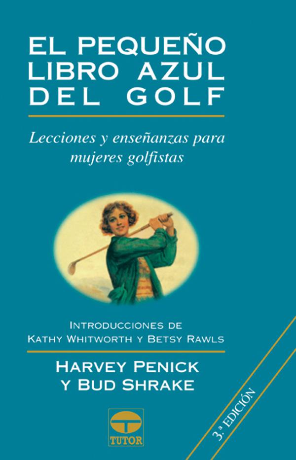 EL PEQUEÑO LIBRO AZUL DEL GOLF: LECCIONES PARA MUJERES GOLFISTAS