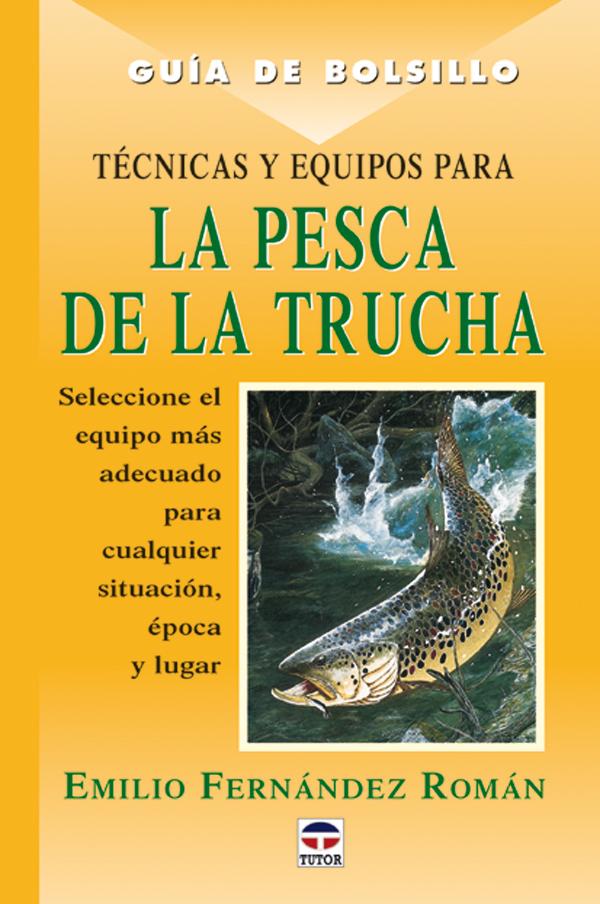 TÉCNICAS Y EQUIPOS PARA LA PESCA DE LA TRUCHA SELECCIONE EL EQUIPO MÁS