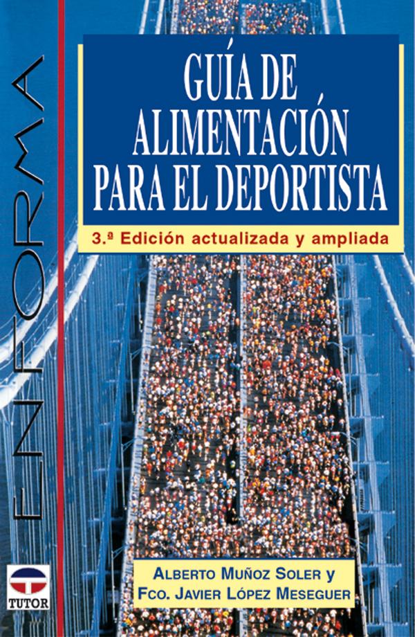 GUIA DE ALIMENTACION PARA EL DEPORTISTA