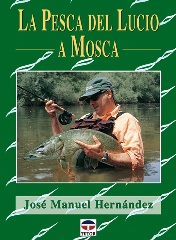 LA PESCA DEL LUCIO A MOSCA