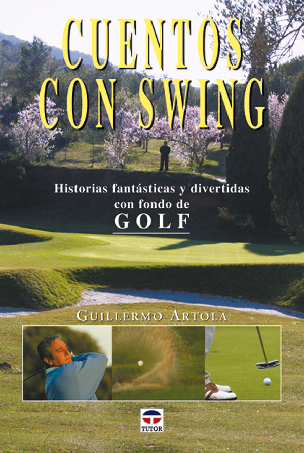 CUENTOS CON SWING. HISTORIAS FANTÁSTICAS Y DIVERTIDAS CON FONDO DE GOL