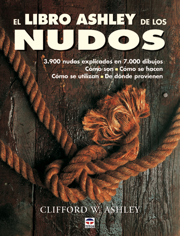 EL LIBRO ASHLEY DE LOS NUDOS. 3.900 NUDOS EXPLICADOS EN 7.000 DIBUJOS