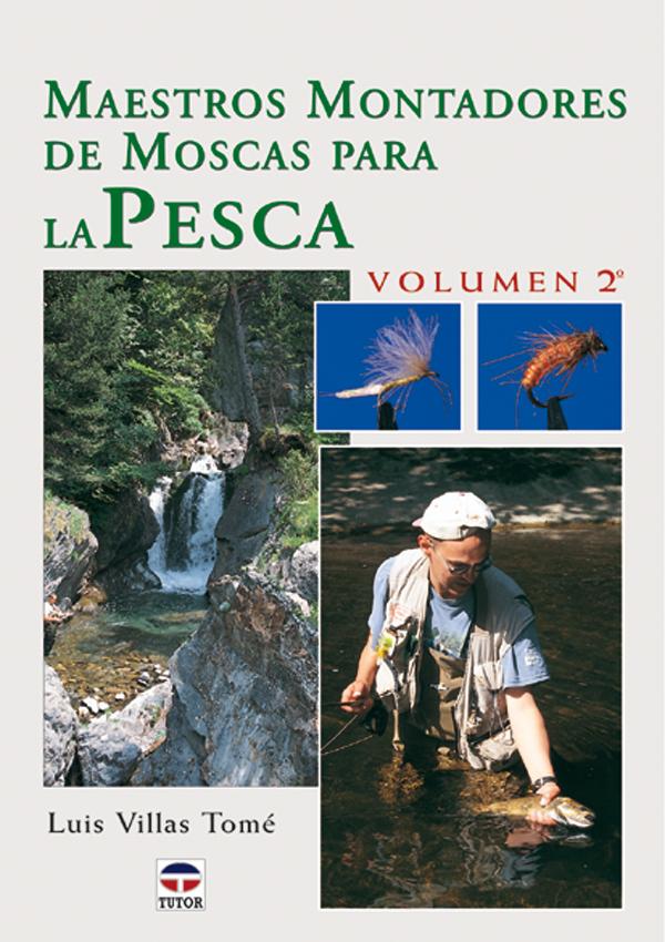 MAESTROS MONTADORES DE MOSCAS PARA LA PESCA VOL. 2