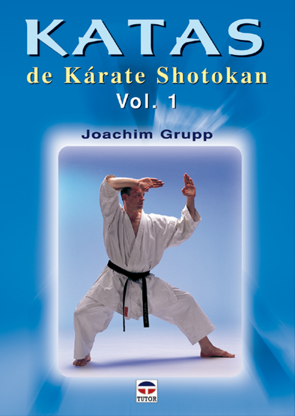 KATAS DE KÁRATE SHOTOKAN: VOL. 1