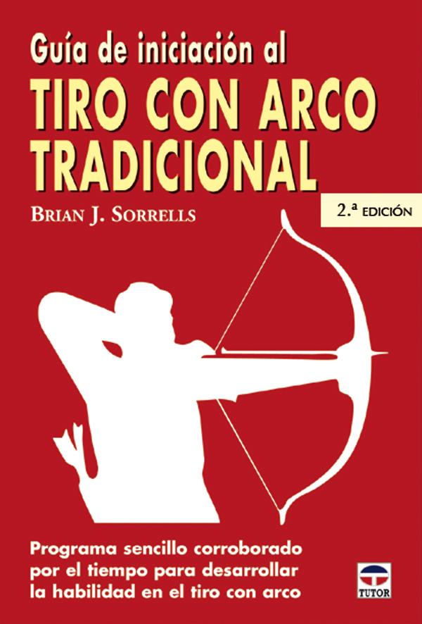 GUÍA DE INICIACIÓN AL TIRO CON ARCO TRADICIONAL.