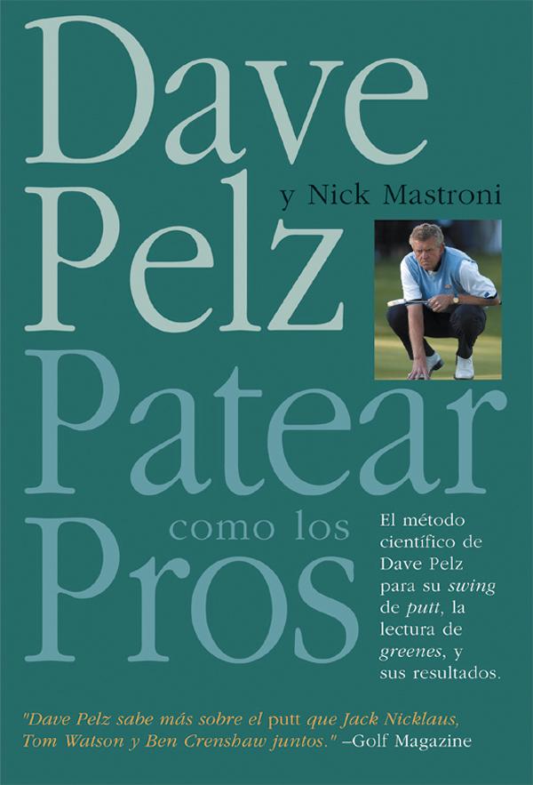 PATEAR COMO LOS PROS. EL MÉTODO CIENTIFICO DE DAVE PELZ