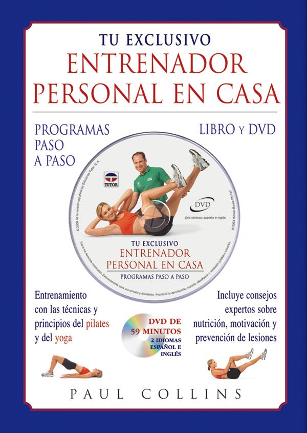 TU EXCLUSIVO ENTRENADOR PERSONAL EN CASA. PROGRAMAS PASO A PASO