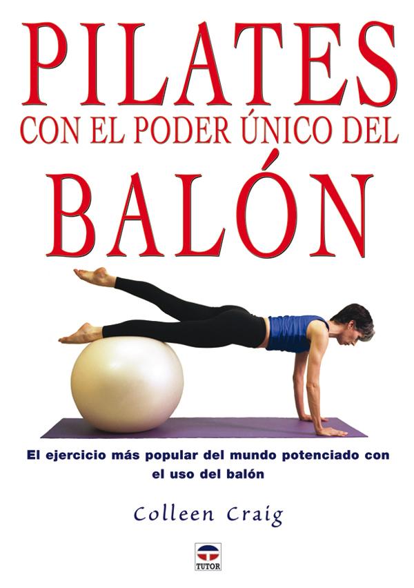 PILATES CON EL PODER ÚNICO DEL BALÓN. EL EJERCICIO MÁS POPULAR DEL MUN