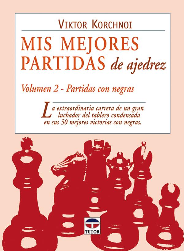 MIS MEJORES PARTIDAS DE AJEDREZ VOL. 2 PARTIDAS CON NEGRAS