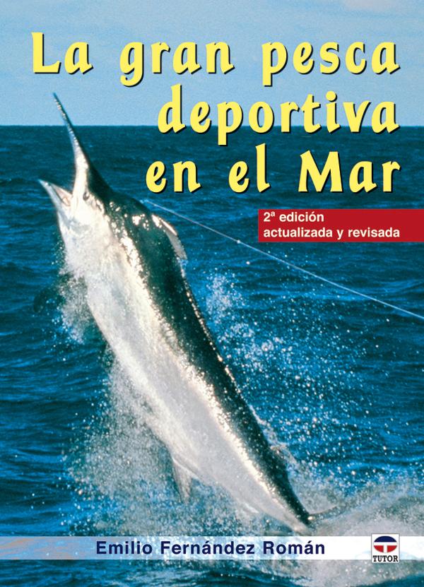 LA GRAN PESCA DEPORTIVA EN EL MAR 2ª ED.
