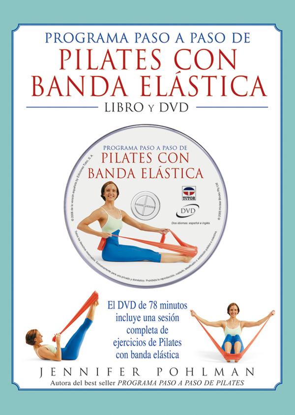 PILATES CON BANDA ELÁSTICA. PROGRAMA PASO A PASO LIBRO Y DVD