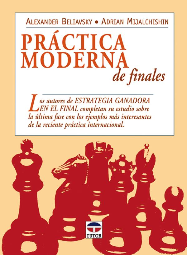 PRÁCTICA MODERNA DE FINALES