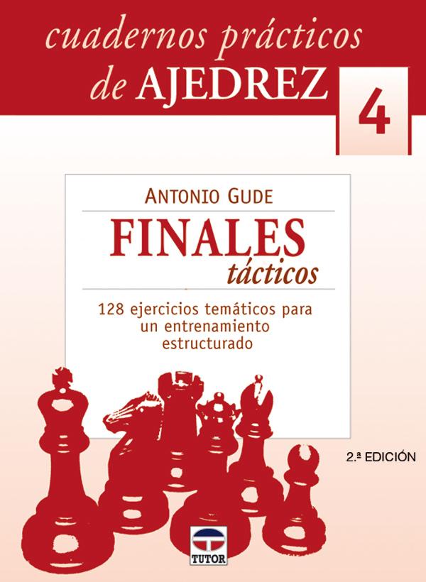 FINALES TÁCTICOS. CUADERNOS PRÁCTICOS DE AJEDREZ 4. 128 EJERCICIOS TEM