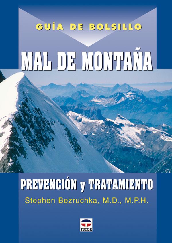 MAL DE MONTAÑA. PREVENCIÓN Y TRATAMIENTO. GUÍA DE BOLSILLO