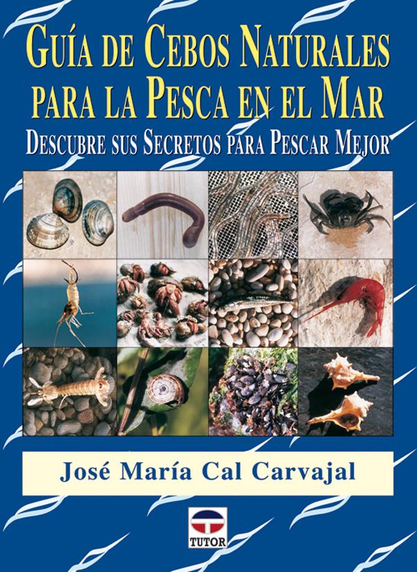 GUÍA DE CEBOS NATURALES PARA LA PESCA EN EL MAR. DESCUBRE SUS SECRETOS