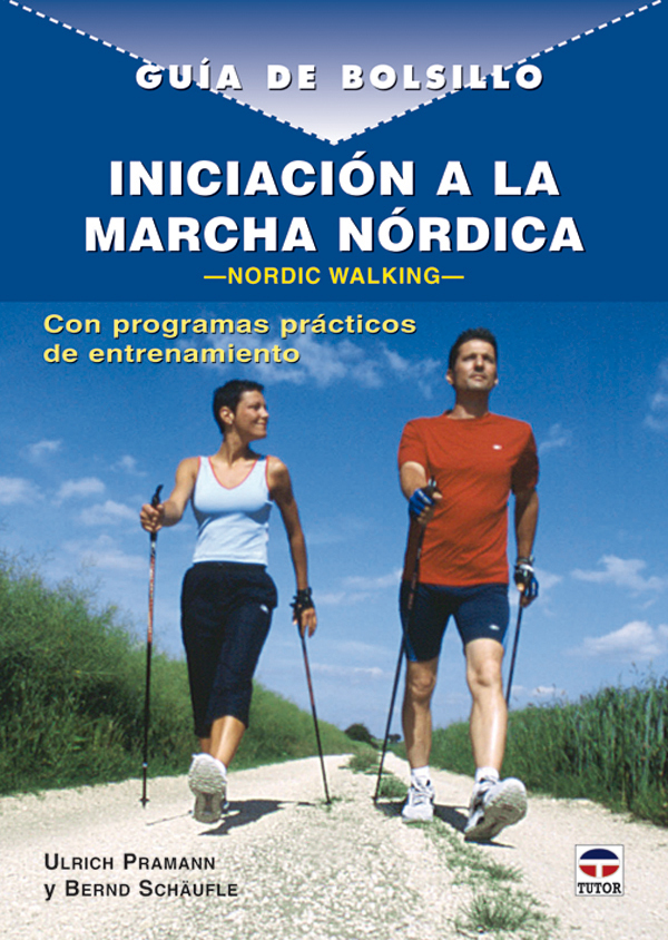 INICIACIÓN A LA MARCHA NÓRDICA-NORDIC WALKING- CON PROGRAMAS PRÁCTICOS
