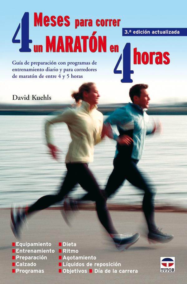 4 MESES PARA CORRER UN MARATÓN EN 4 HORAS 3ª ED. ACTUALIZADA