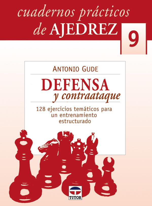 DEFENSA Y CONTRAATAQUE. 128 EJERCICIOS TEMÁTICOS PARA UN ENTRENAMIENTO ESTRUCTURADO