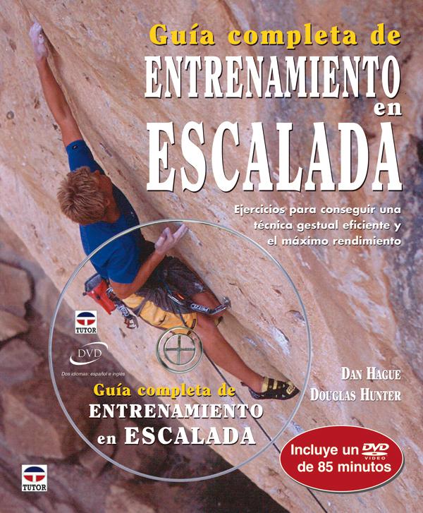 GUÍA COMPLETA DE ENTRENAMIENTO EN ESCALADA LIBRO+DVD