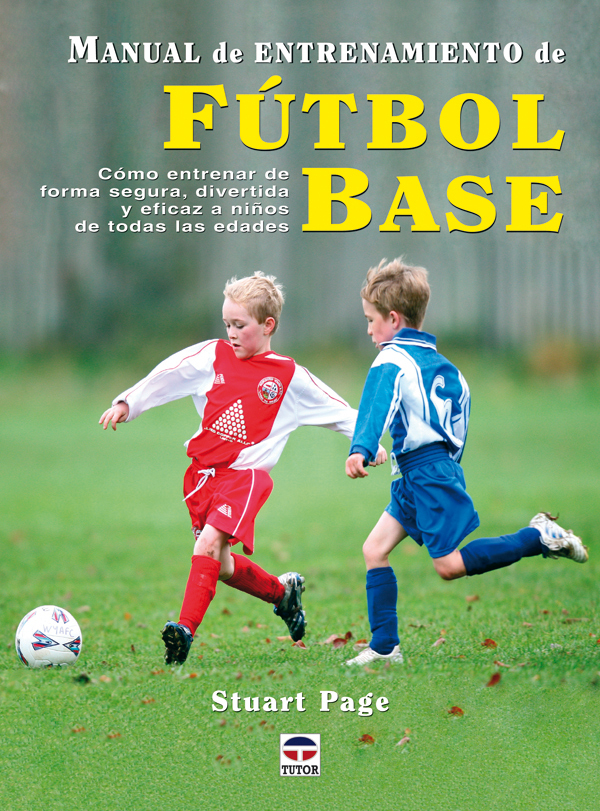 MANUAL DE ENTRENAMIENTO DE FÚTBOL BASE