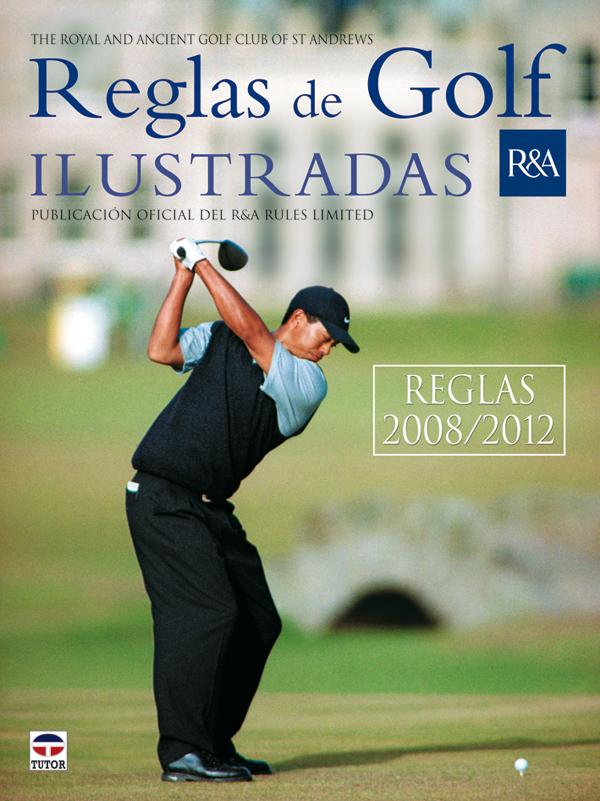 REGLAS DE GOLF ILUSTRADAS 2008/2012