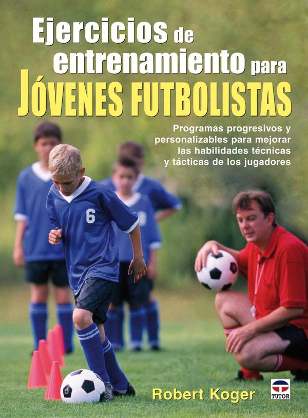 EJERCICIOS DE ENTRENAMIENTO PARA JÓVENES FUTBOLISTAS