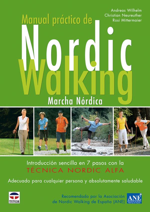 MANUAL PRACTICO NORDIC WALKING. MARCHA NÓRDICA