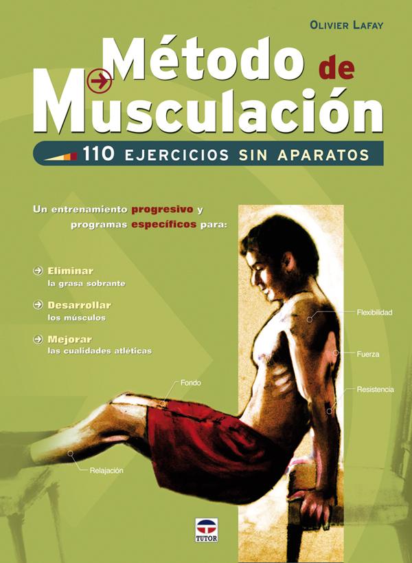 MÉTODO DE MUSCULACIÓN. 110 EJERCICIOS SIN APARATOS