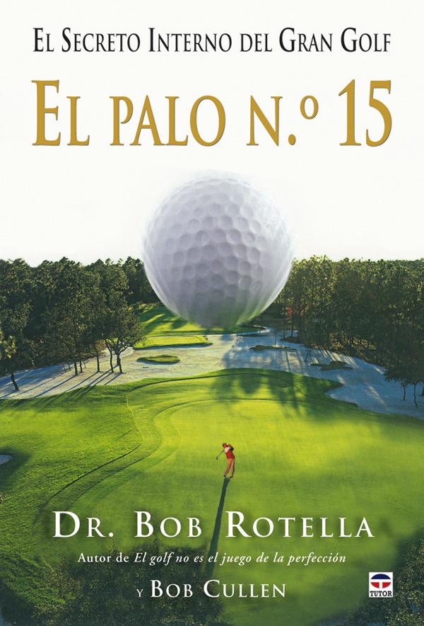 EL PALO Nº 15. EL SECRETO INTERNO DEL GRAN GOLF