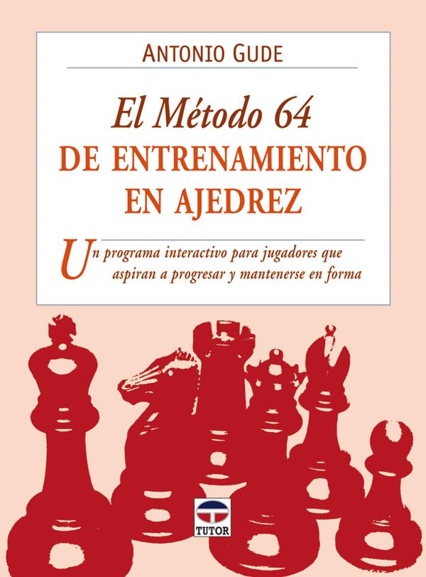EL MÉTODO 64 DE ENTRENAMIENTO EN AJEDREZ.