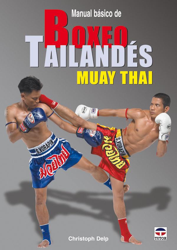 MANUAL BÁSICO BOXEO TAILANDÉS MUAY THAI