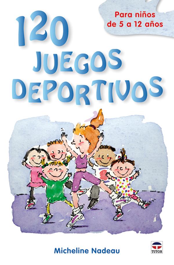 120 JUEGOS DEPORTIVOS PARA NIÑOS 5 A 12 AÑOS
