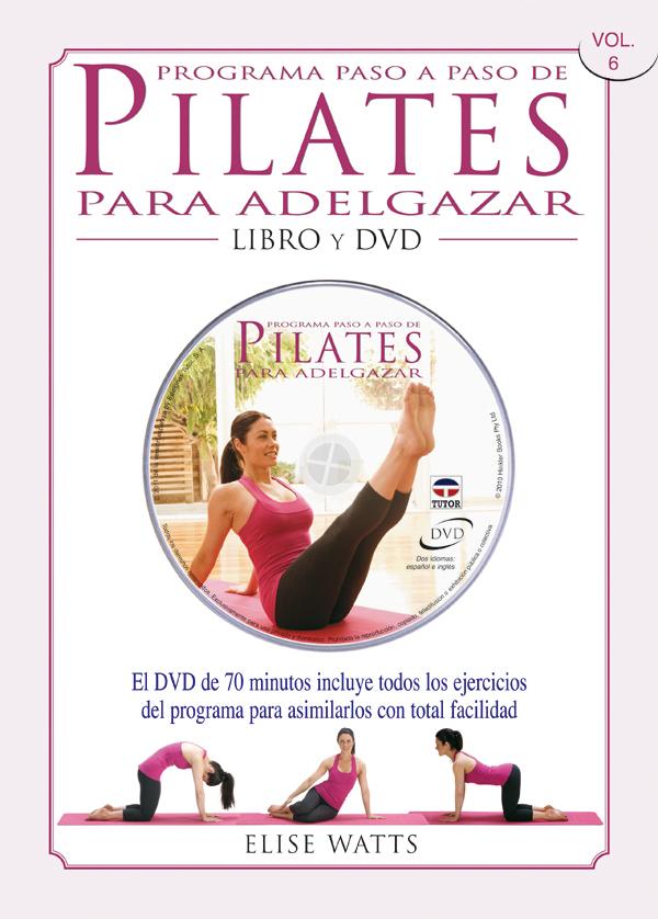 PILATES PARA ADELGAZAR. PROGRAMA PASO A PASO VOL. 6. LIBRO Y DVD
