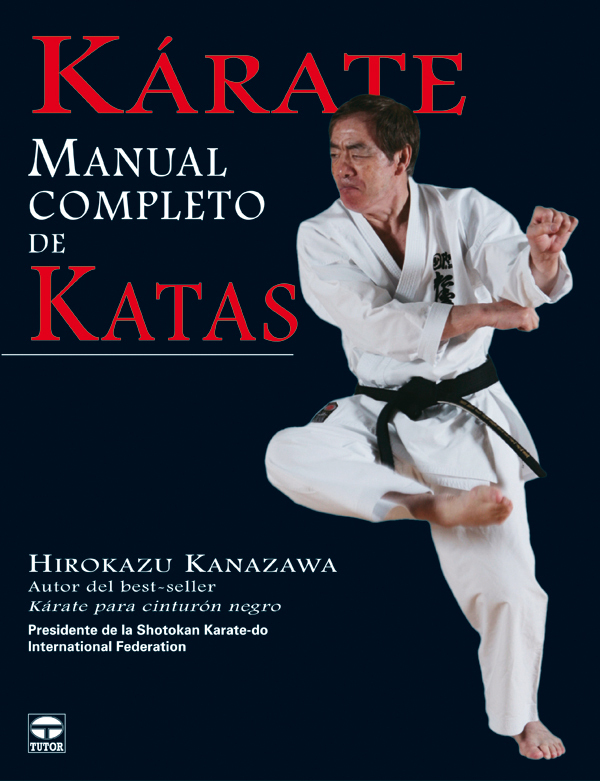 KÁRATE. MANUAL COMPLETO DE KATAS