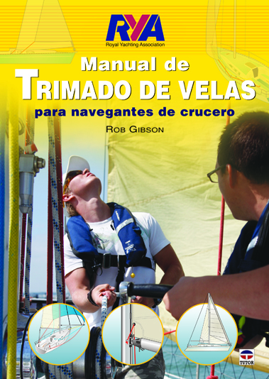 MANUAL DE TRIMADO DE VELAS PARA NAVEGANTES DE CRUCERO