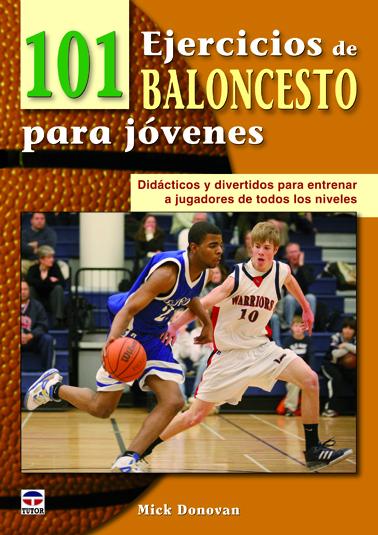 101 EJERCICIOS DE BALONCESTO PARA JÓVENES