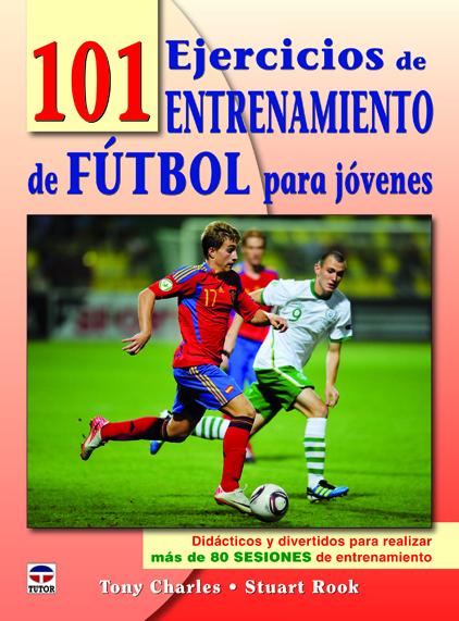 101 EJERCICIOS DE ENTRENAMIENTO DE FÚTBOL PARA JÓVENES
