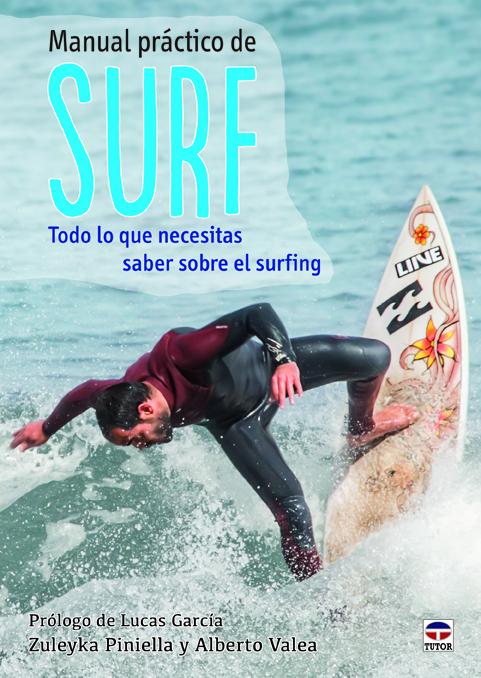 MANUAL PRÁCTICO DE SURF. TODO LO QUE NECESITAS SABER SOBRE EL SURFING