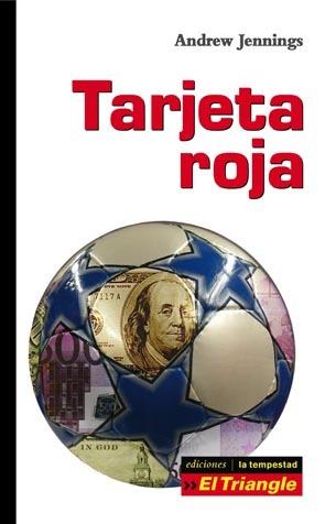 TARJETA ROJA. EL LIBRO SECRETO DE LA FIFA: SOBORNOS, MANIPULACIÓN DE V