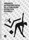VARIABLES ANTROPOMÉTRICAS DE LA POBLACIÓN DEPORTISTA ESPAÑOLA