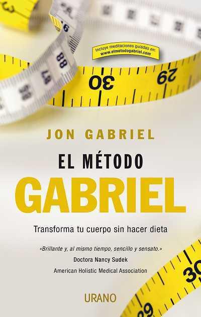 EL METODO GABRIEL: TRANSFORMA TU CUERPO SIN HACER DIETA