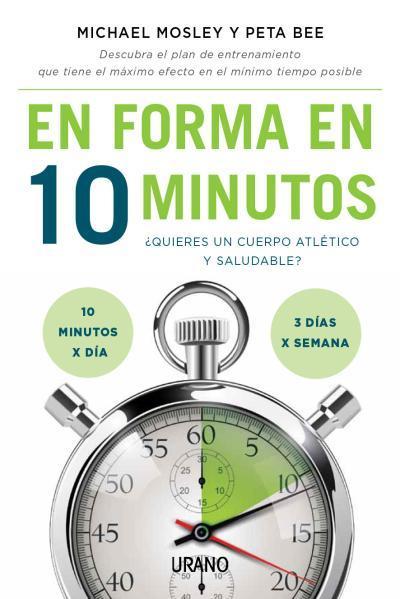 EN FORMA EN 10 MINUTOS. ¿QUIERES UN CUERPO ATLÉTICO Y SALUDABLE? 10 MINUTOS X DÍA; 3 X SEMANA