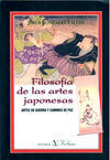 FILOSOFÍA DE LAS ARTES JAPONESAS : ARTES DE GUERRA Y CAMINOS DE PAZ