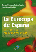 LA EUROCOPA DE ESPAÑA. EL TRIUNFO DEL MANAGEMENT EFICAZ