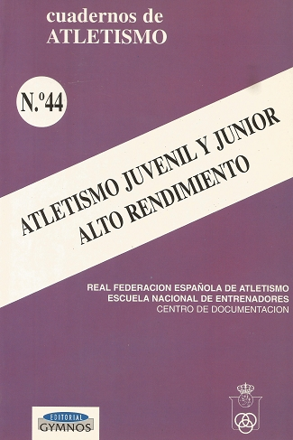 CUADERNO DE ATLETISMO Nº 44: ATLETISMO JUVENIL Y JUNIOR ALTO